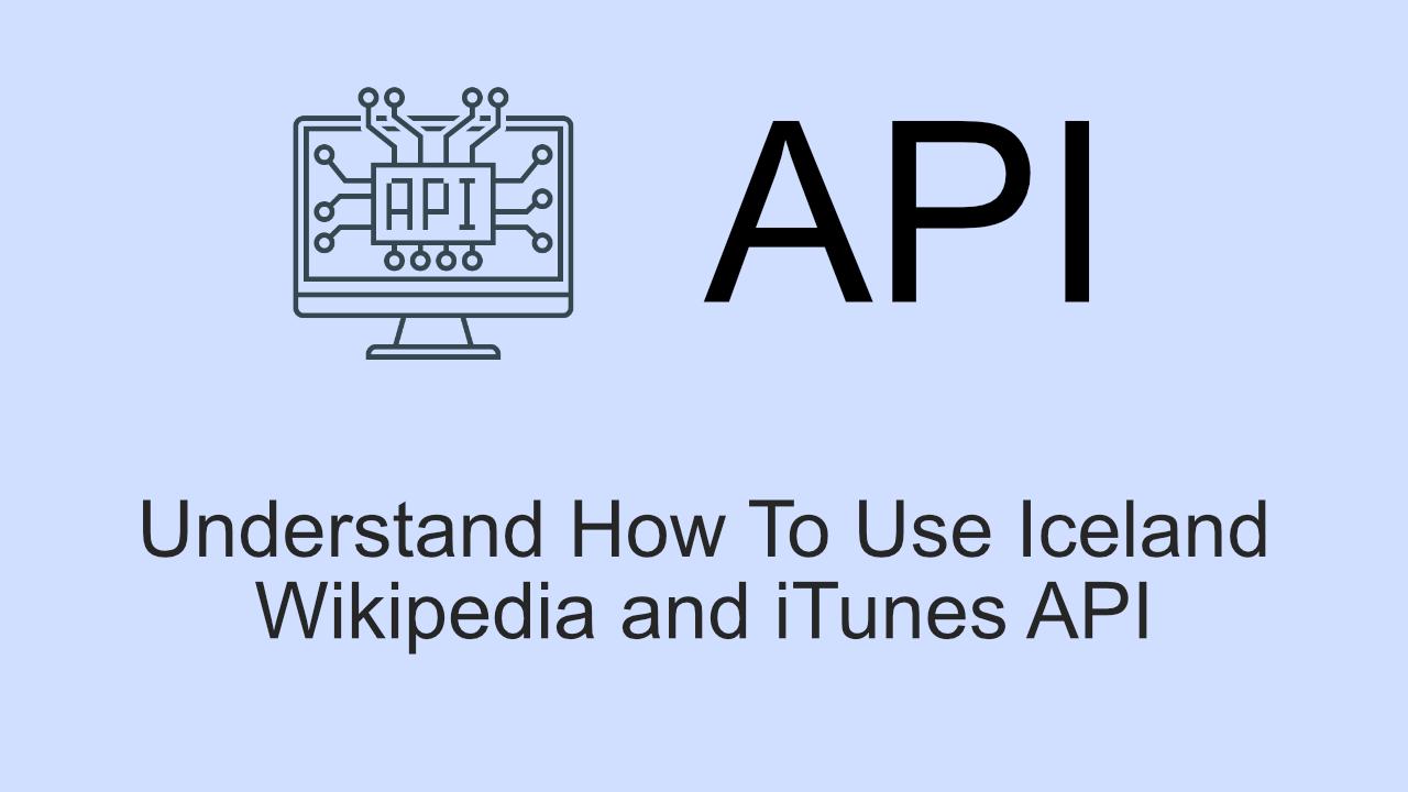 Playing with Iceland API, Wikipedia API and iTunes API