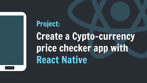 Project: Create a Crypto-currency price checker app with